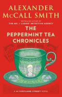Cover image for The peppermint tea chronicles. bk. 13 : 44 Scotland Street series