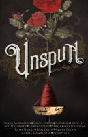Cover image for Unspun : a collection of tattered fairy tales