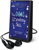 Cover image for The chaos of standing still [Playaway]