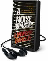 Imagen de portada para A noise downstairs [Playaway]