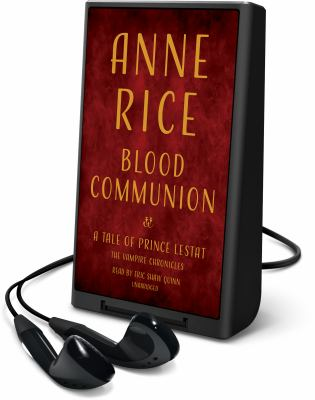 Cover image for Blood communion [Playaway] : a tale of Prince Lestat