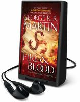 Cover image for Fire & blood. bk. 1 [Playaway] : History of House Targaryen of Westeros series