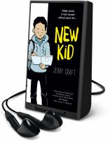 Cover image for New kid. bk. 1 [Playaway] : New kid series