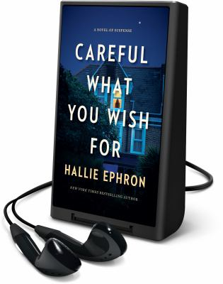 Cover image for Careful what you wish for [Playaway] : a novel of suspense