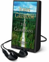 Cover image for The guardians [Playaway] : a novel