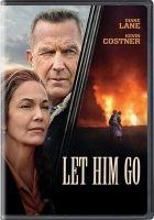 Cover image for Let him go [videorecording DVD]