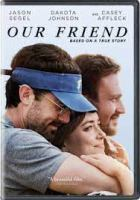 Cover image for Our friend [videorecording DVD]