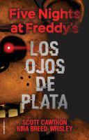 Cover image for Los ojos de plata. Libro uno : Cinco noches en freddy's serie