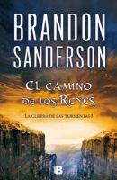 Cover image for El camino de los reyes. libro uno : Guerra de las tormentas / Brandon Sanderson ; traducción de Rafael Marín Trechera.