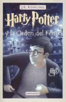 Cover image for Harry Potter y la orden del Fénix. bk. 5 : Harry Potter series