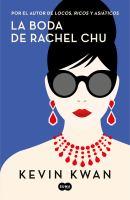 Cover image for La boda de Rachel Chu. libro dos : Rica serie