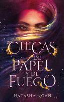 Cover image for Chicas de papel y de fuego. libro uno :