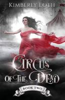 Cover image for Circus of the dead : bk. 2 : Circus of the dead series