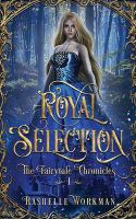 Cover image for Royal selection. bk. 1 : Fairytale chronicles series
