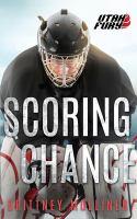Imagen de portada para Scoring chance. bk. 9 : Utah Fury Hockey series