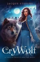 Cover image for Cry wolf. bk. 1 : a tale of Beauty and the Beast