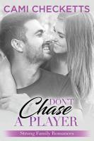 Imagen de portada para Don't chase a player. bk. 7 : Strong Family romance series