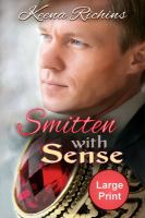 Cover image for Smitten with sense. bk. 4 [large print] : a modern Sense and Sensibility retelling from his side : Pemberly Estates series