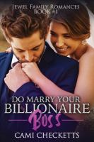 Imagen de portada para Do marry your billionaire boss. bk. 1 : Jewel Family romances series