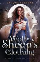 Cover image for Wolf in sheep's clothing. bk. 2 : A tale of Beauty and the Beast