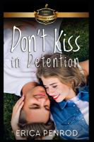 Imagen de portada para Don't kiss in detention. bk. 2 : Billionaire Academy YA Romance
