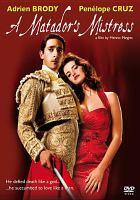 Cover image for A matador's mistress [videorecording DVD]