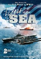 Cover image for Tigers of the sea [videorecording DVD] : Battle for the Pacific.