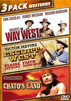 Cover image for The way west [videorecording DVD] ; Escort west ; Chato's land