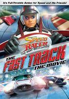 Imagen de portada para Speed racer, the next generation. The fast track, the movie