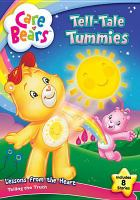 Cover image for Care Bears. Tell-tale tummies lessons from the heart, telling the truth