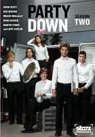 Cover image for Party down. Season 2, Complete [videorecording DVD]