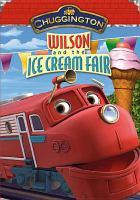 Imagen de portada para Chuggington. Wilson & the ice cream fair