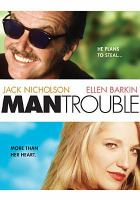 Cover image for Man trouble [videorecording DVD]