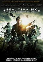 Imagen de portada para SEAL Team Six : the raid on Osama Bin Laden [videorecording DVD]