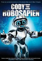 Cover image for Cody the robosapien [videorecording DVD]