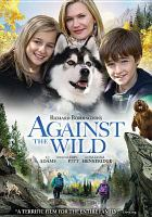 Cover image for Against the wild [videorecording DVD]