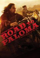 Cover image for Road to Paloma [videorecording DVD]