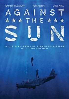Cover image for Against the sun [videorecording DVD]