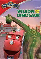 Imagen de portada para Chuggington [videorecording DVD] : Wilson and the dinosaur.