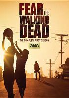 Cover image for Fear the walking dead. Season 1, Complete [videorecording DVD]