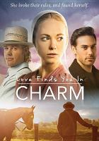Cover image for Love finds you in Charm [videorecording DVD]