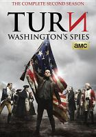 Cover image for TURN. Washington's spies. Season 2, Complete [videorecording DVD]