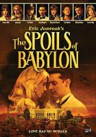 Cover image for The spoils of Babylon [videorecording DVD]