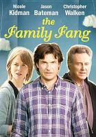 Cover image for The family Fang [videorecording DVD]
