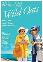 Cover image for Wild oats [videorecording DVD]