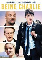 Cover image for Being Charlie [videorecording DVD]