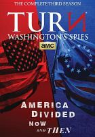 Cover image for TURN. Washington's spies. Season 3, Complete [videorecording DVD]