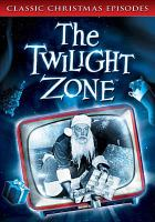 Cover image for Twilight zone : classic Christmas [videorecording DVD]