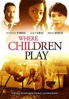 Cover image for Where children play [videorecording DVD]