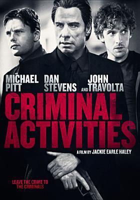 Imagen de portada para Criminal activities [videorecording DVD]